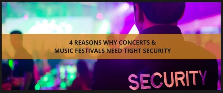 4 reasons why concerts & music festivals need tight security