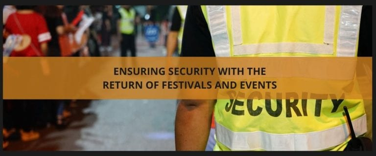 Ensuring security with the return of festivals and events