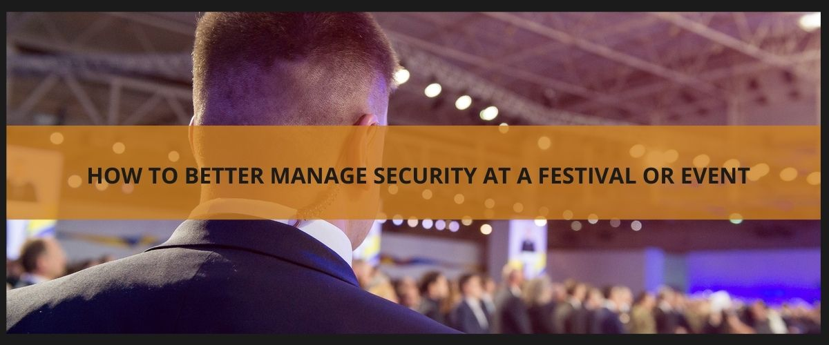How to better manage security at a festival or event